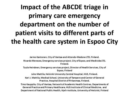Impact of the ABCDE triage in primary care emergency department on the number of patient visits to different parts of the health care system in Espoo City.