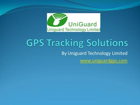 By Uniguard Technology Limited www.uniguardgps.com.