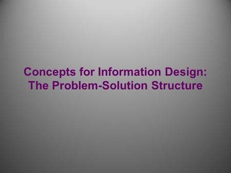 Concepts for Information Design: The Problem-Solution Structure.