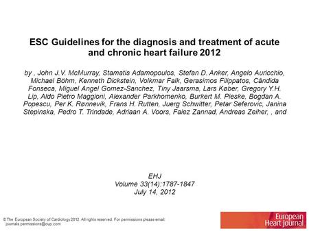 ESC Guidelines for the diagnosis and treatment of acute and chronic heart failure 2012 by, John J.V. McMurray, Stamatis Adamopoulos, Stefan D. Anker, Angelo.