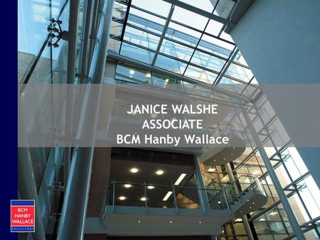 JANICE WALSHE ASSOCIATE BCM Hanby Wallace. Mental Health and the Law Wednesday 20 th January 2010.