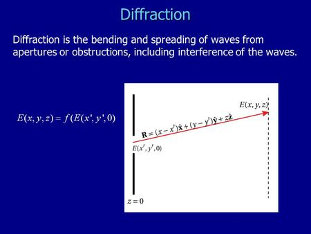 Diffraction Diffraction is the bending and spreading of waves from apertures or obstructions, including interference of the waves.
