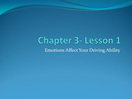 Emotions Affect Your Driving Ability How do emotions affect your driving? They cause inattention and lack of concentration; they affect your ability.