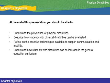 385 understand physical disability Understand the importance of differentiating between the individual and the disability 11 explain the importance of recognising the  unit title: understand physical disability level: 3 credit value: 3 glh: 22 unit code: pt1/3/nq/076 qcf unit reference number: j/601/6150 assessment information.