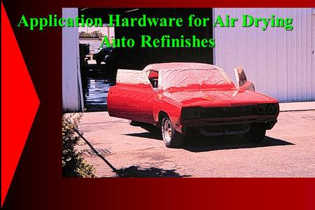 Application Hardware for Air Drying Auto Refinishes.