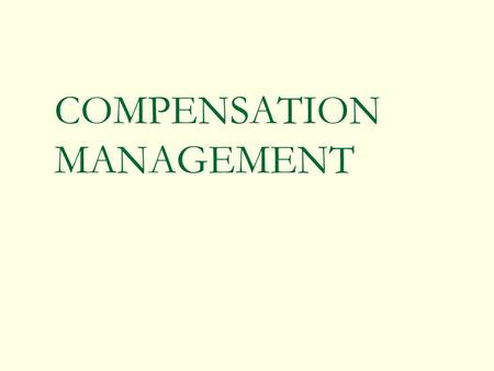COMPENSATION MANAGEMENT. Compensation Pay is a statement of an employee's worth by an employer.