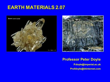 EARTH MATERIALS 2.07 Professor Peter Doyle
