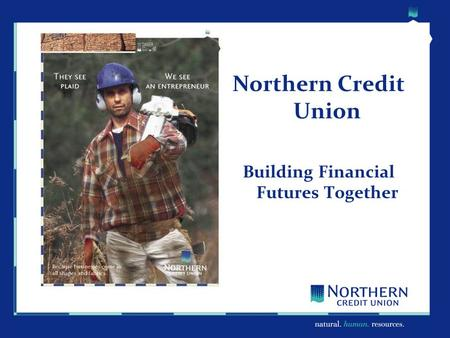 Northern Credit Union Building Financial Futures Together.