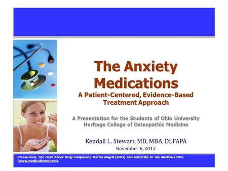 The Anxiety Medications A Patient-Centered, Evidence-Based Treatment Approach A Presentation for the Students of Ohio University Heritage College of Osteopathic.