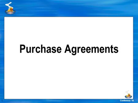 1 Conference '10 Purchase Agreements. 2 Conference '10 Purchase Agreements Definition (Adapted from FAR Part 13): A Purchase Agreement (PA) is a simplified.