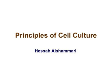 Principles of Cell Culture