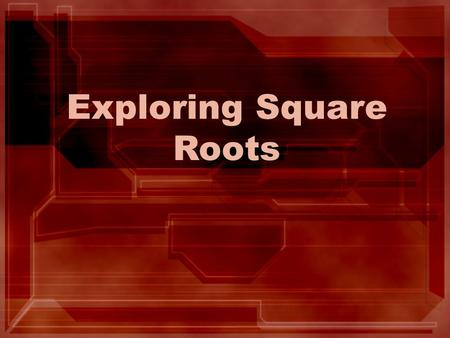 Exploring Square Roots PICK A 4 DIGIT # WITH DIFFERENT DIGITS 1.Find the greatest # that can be made with these digits. 2.Find the least # that can be.