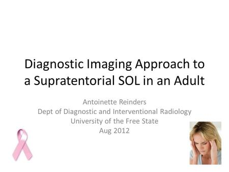 Diagnostic Imaging Approach to a Supratentorial SOL in an Adult