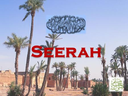 Seerah. What is Seerah? Seerah comes from the Arabic word 'sara' or 'yaseero' means journey or traveling.