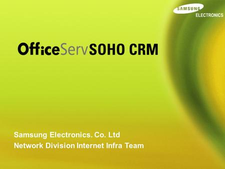 Samsung Electronics. Co. Ltd Network Division Internet Infra Team.