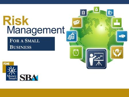 Risk Management For a Small Business.