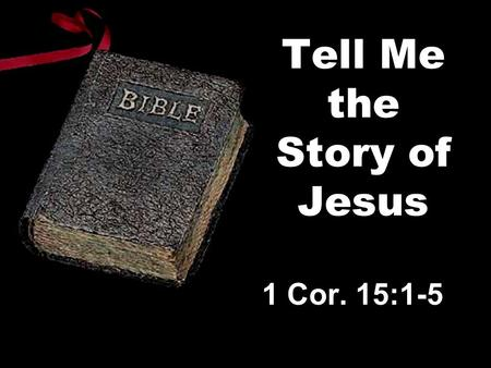"Tell Me the Story of Jesus 1 Cor. 15:1-5. Eternal Creator ""from everlasting"" Micah 5:2 John 1:1-3 ""beginning"" ""all things were made by Him"" Col. 1:16."