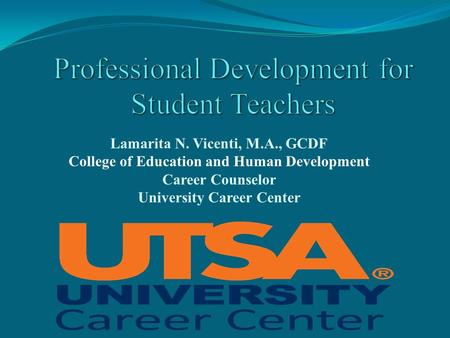 Lamarita N. Vicenti, M.A., GCDF College of Education and Human Development Career Counselor University Career Center.