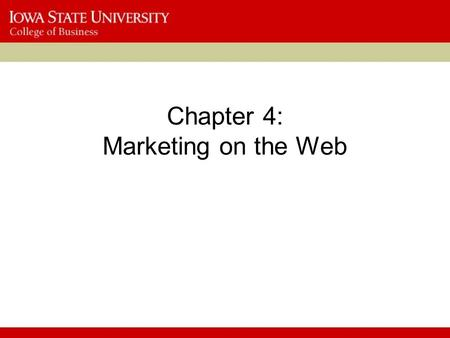 Chapter 4: Marketing on the Web. 2 Objectives In this chapter, you will learn about: When to use product-based and customer-based marketing strategies.