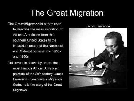 The Great Migration The Great Migration is a term used to describe the mass migration of African Americans from the southern United States to the industrial.