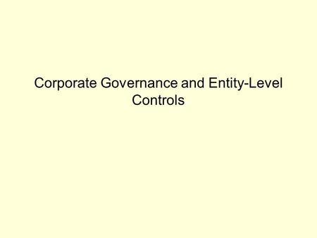 Corporate Governance and Entity-Level Controls. Escalating Role of Board Members Corporate Fraud Qualifications of directors and management Governance-2.
