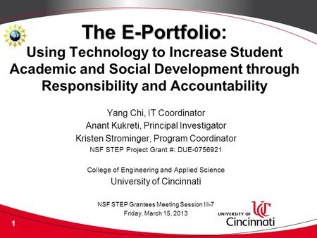 1 The E-Portfolio The E-Portfolio: Using Technology to Increase Student Academic and Social Development through Responsibility and Accountability Yang.