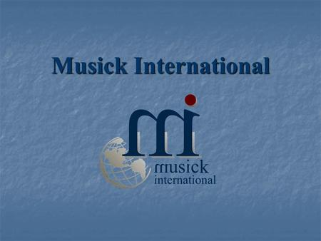 Musick International. Property Manager Presented by: Bruce Kramer Larry Musick Musick International, Inc. Musick International, Inc.
