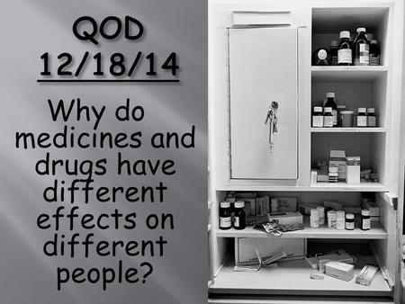 Why do medicines and drugs have different effects on different people?
