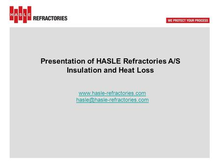 Presentation of HASLE Refractories A/S Insulation and Heat Loss