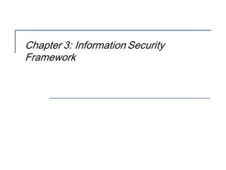 Chapter 3: Information Security Framework