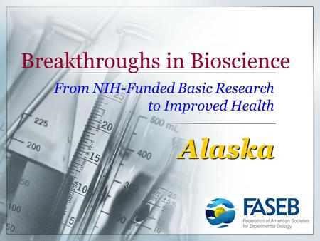 Breakthroughs in Bioscience From NIH-Funded Basic Research to Improved Health Alaska.