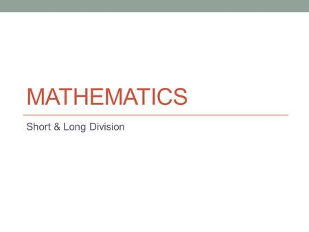 Mathematics Short & Long Division.