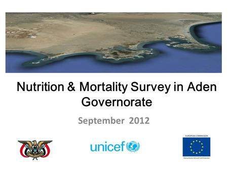 Nutrition & Mortality Survey in Aden Governorate September 2012.