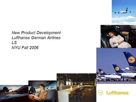 New Product Development Lufthansa German Airlines LS NYU Fall 2006.