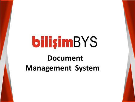 BYS Document Management System.  manages all document life cycle operations,  Provides search options including full text search in Turkish and English.