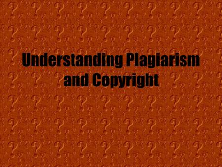 Understanding Plagiarism and Copyright. What IS Plagiarism? Plagiarism is passing off someone else's work as if it were your own. –Words, images, ideas.