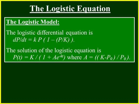 CHAPTER 2 The Logistic Equation 2.4 Continuity The Logistic Model: