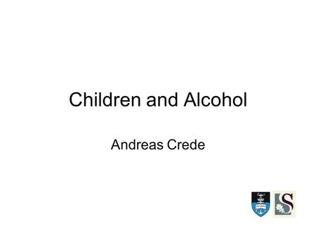 Children and Alcohol Andreas Crede. Introduction Legal age for alcohol consumption 18 years in South Africa Attempts to increase legal age to 21 years.