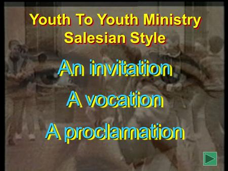Youth To Youth Ministry Salesian Style An invitation A vocation A proclamation.