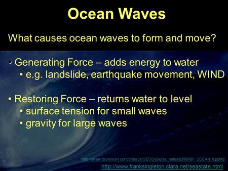 Ocean Waves What causes ocean waves to form and move?