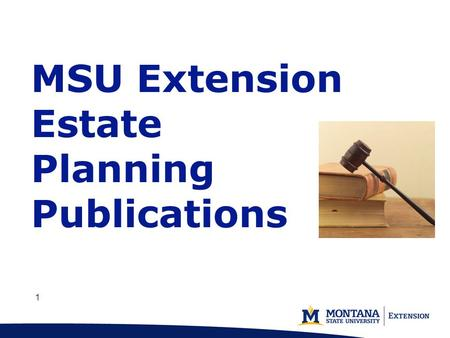 1 11 MSU Extension Estate Planning Publications. 2 22 Main Author: Marsha A. Goetting Ph.D., CFP ®, CFCS  Professor & Extension Family Economics Specialist.