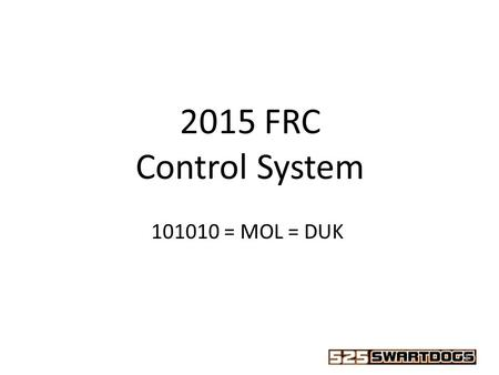 2015 FRC Control System 1 101010 = MOL = DUK. 2014 Power Distribution Board 2 + 12 Volts -12 Volts (4) 40 amp Circuits (4) (6) 20/30 amp Circuits (6)