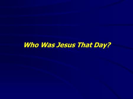 "Who Was Jesus That Day?. ""It is good to speak of God today."" Thank You for coming and worshiping."
