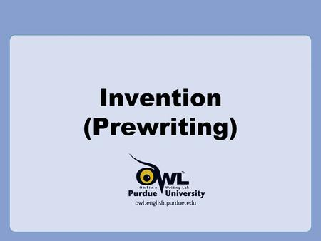 Invention (Prewriting). This presentation will help you with… Introduction Invention and invention strategies.