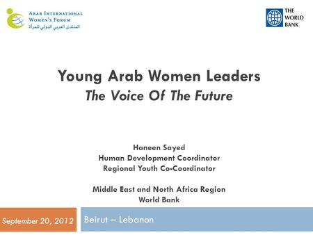 Young Arab Women Leaders The Voice Of The Future Haneen Sayed Human Development Coordinator Regional Youth Co-Coordinator Middle East and North Africa.