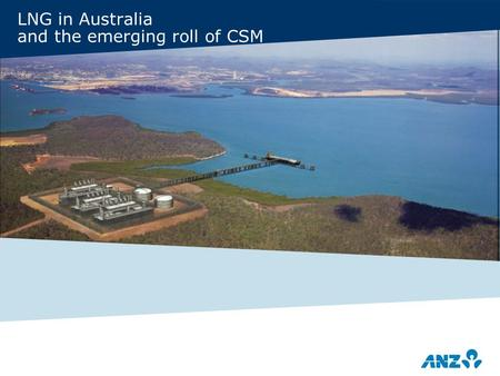 LNG in Australia and the emerging roll of CSM. 2 The Australian petroleum industry is dominated by gas Oil Condensate Gas Legend CSM current 2P reserves.