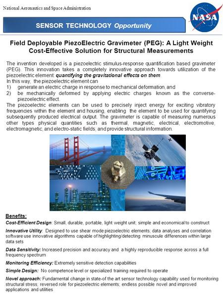 SENSOR TECHNOLOGY Opportunity Field Deployable PiezoElectric Gravimeter (PEG): A Light Weight Cost-Effective Solution for Structural Measurements Benefits: