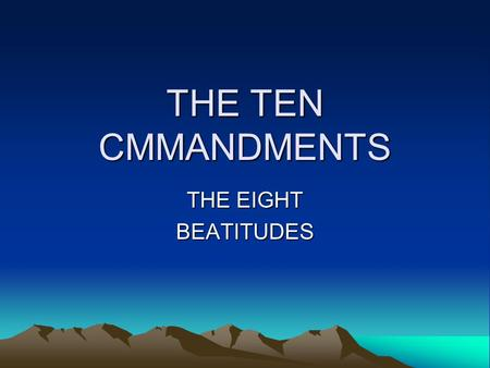 moral teaching of the beatitudes Catholic morality's basic moral code describes the minimum necessary to live in this state is described by the beatitudes catholic teaching on.