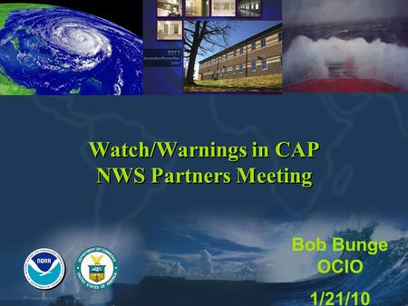 Watch/Warnings in CAP NWS Partners Meeting
