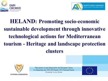 HELAND : Promoting socio-economic sustainable development through innovative technological actions for Mediterranean tourism - Heritage and landscape protection.